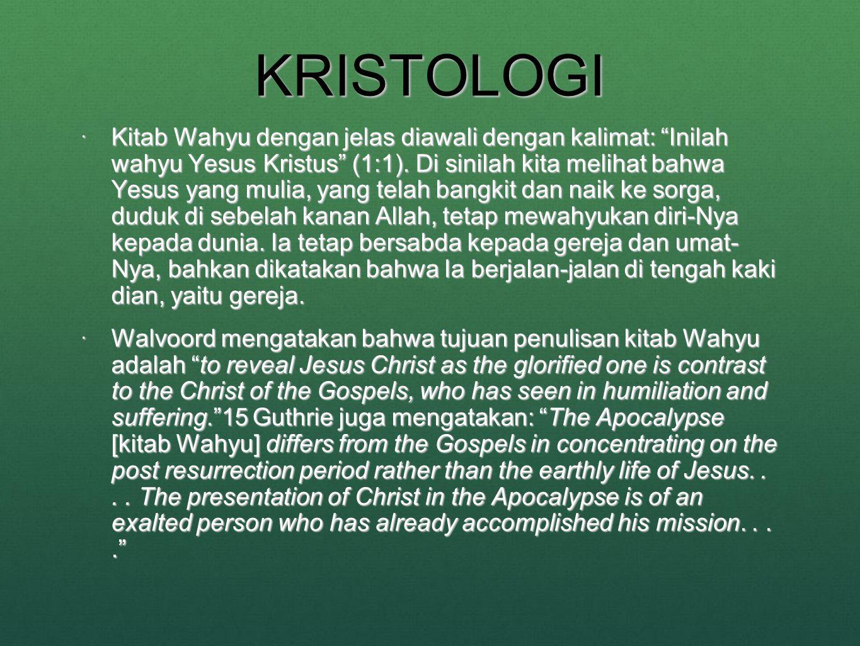 KRISTOLOGI  Kitab Wahyu dengan jelas diawali dengan kalimat: Inilah wahyu Yesus Kristus (1:1).