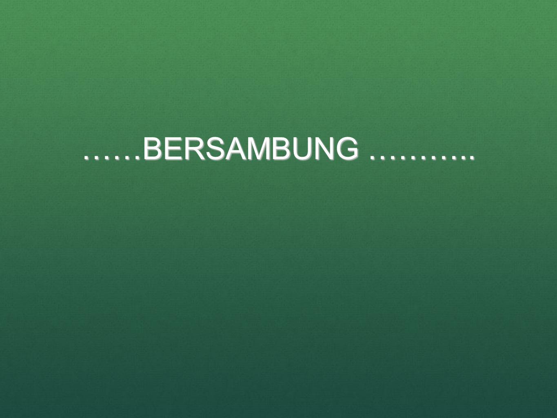 ……BERSAMBUNG ………..