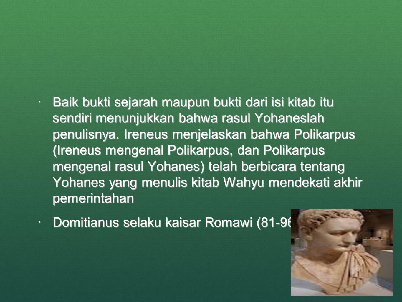  Baik bukti sejarah maupun bukti dari isi kitab itu sendiri menunjukkan bahwa rasul Yohaneslah penulisnya.