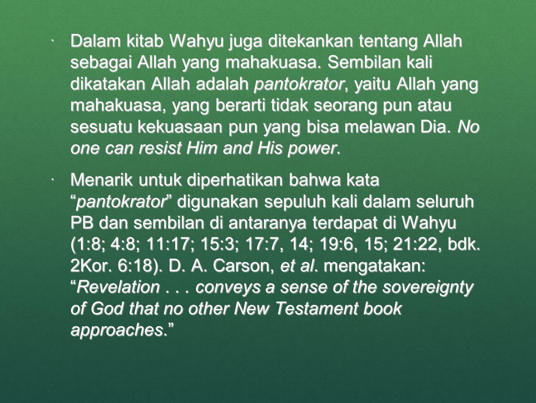  Dalam kitab Wahyu juga ditekankan tentang Allah sebagai Allah yang mahakuasa.