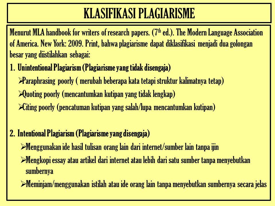 KLASIFIKASI PLAGIARISME Menurut MLA handbook for writers of research papers.