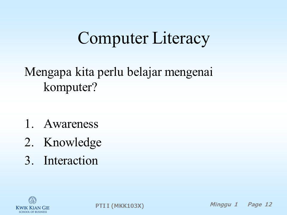 Computer Literacy Mengapa kita perlu belajar mengenai komputer.