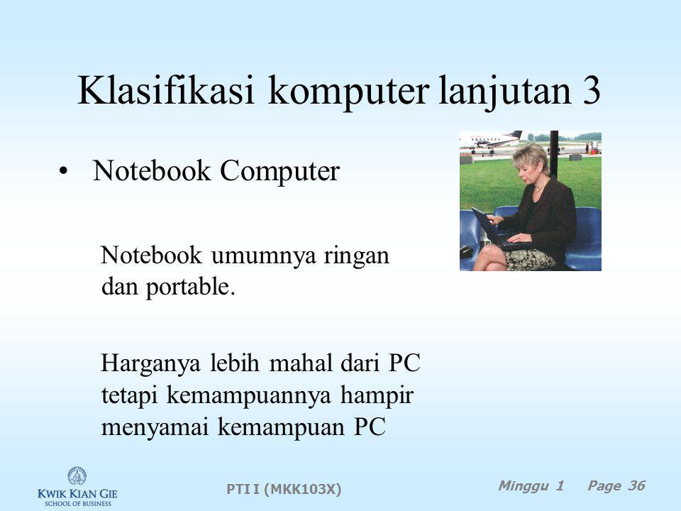 Klasifikasi komputer lanjutan 3 Notebook Computer Notebook umumnya ringan dan portable.