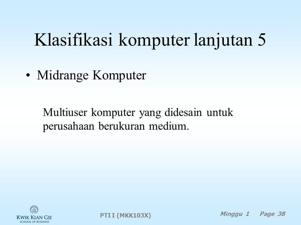 Klasifikasi komputer lanjutan 5 Midrange Komputer Multiuser komputer yang didesain untuk perusahaan berukuran medium.