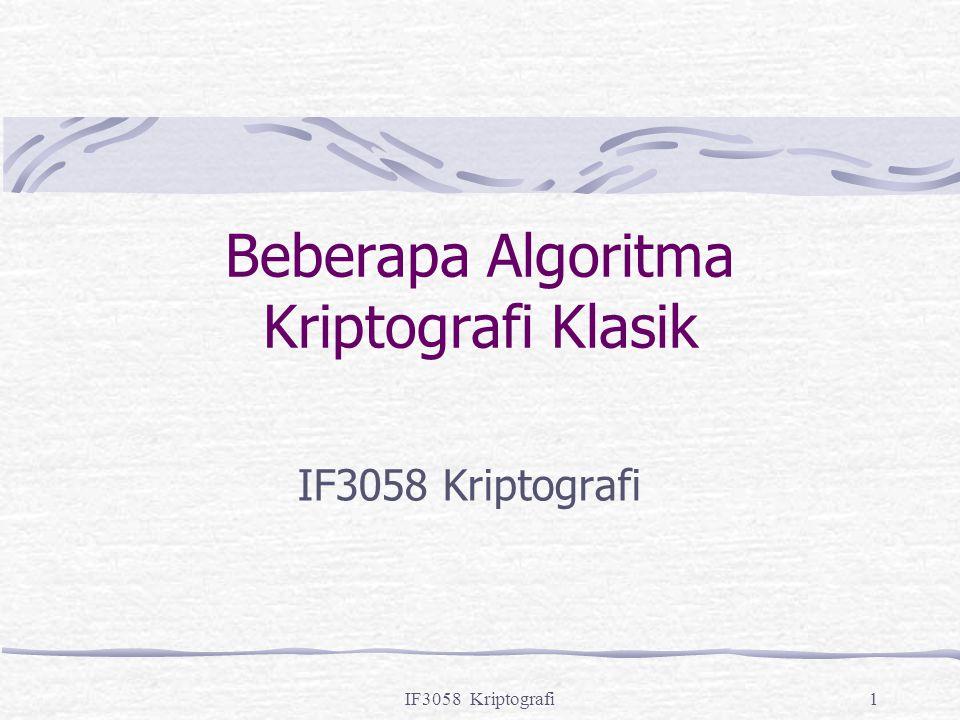 IF3058 Kriptografi1 Beberapa Algoritma Kriptografi Klasik IF3058 Kriptografi