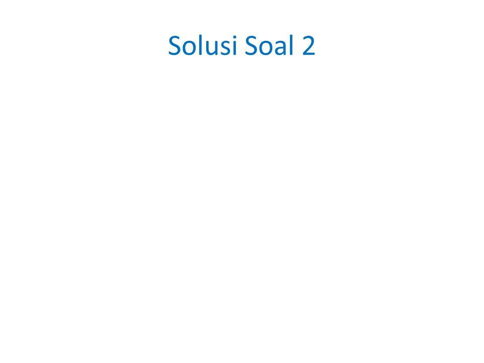 Solusi Soal 2
