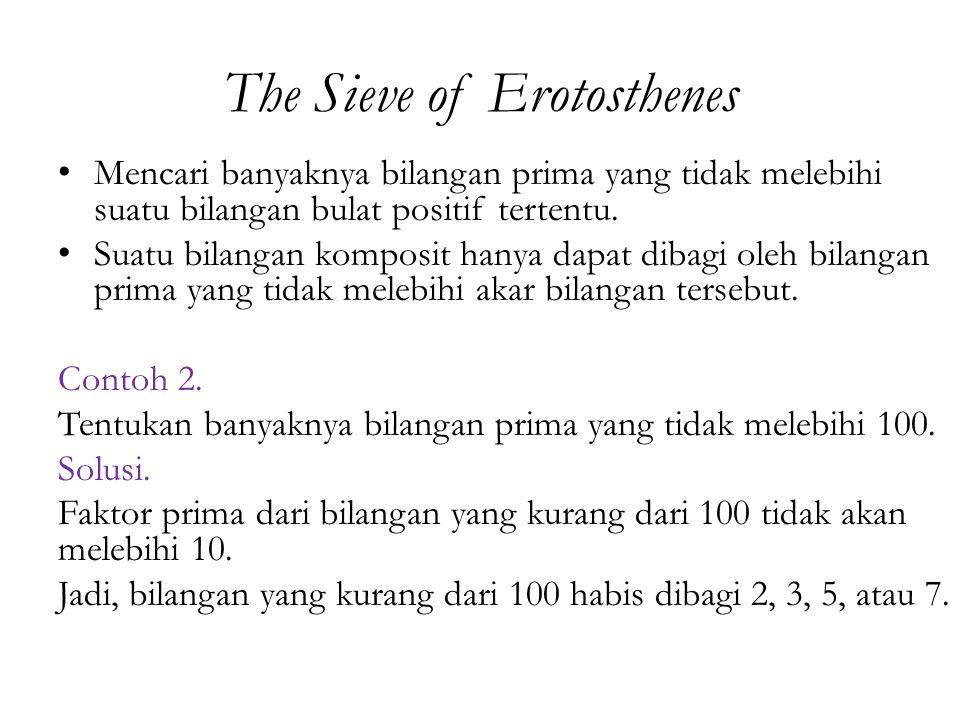 The Sieve of Erotosthenes Mencari banyaknya bilangan prima yang tidak melebihi suatu bilangan bulat positif tertentu.