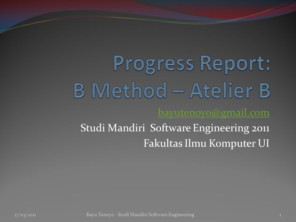 bayutenoyo@gmail.com Studi Mandiri Software Engineering 2011 Fakultas Ilmu Komputer UI 17/03/20111Bayu Tenoyo - Studi Mandiri Software Engineering