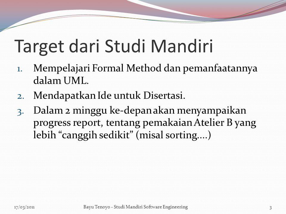 Target dari Studi Mandiri 1. Mempelajari Formal Method dan pemanfaatannya dalam UML.