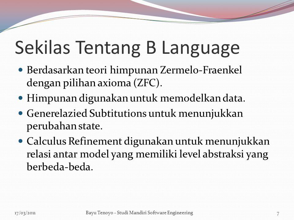Sekilas Tentang B Language Berdasarkan teori himpunan Zermelo-Fraenkel dengan pilihan axioma (ZFC).