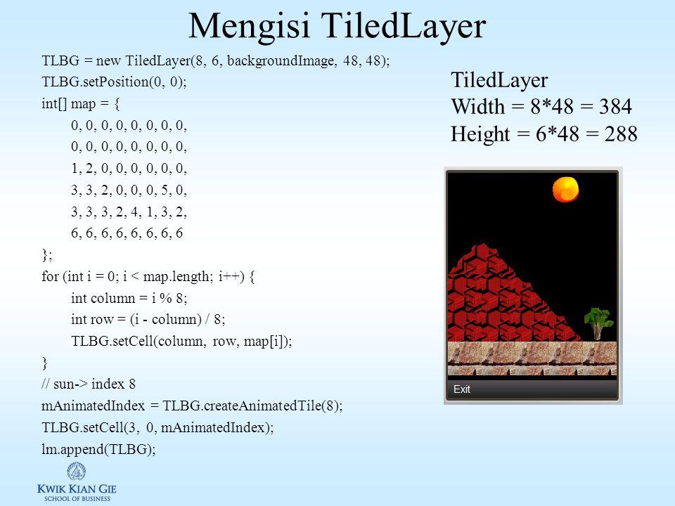 Membuat TiledLayer Untuk membuat objek TiledLayer digunakan Syntax: public TiledLayer(int columns, int rows, Image image, int tileWidth, int tileHeight) Contoh: String TLBGSRC = background_tiles.png ; Image backgroundImage = Image.createImage(TLBGSRC); 12345 678910