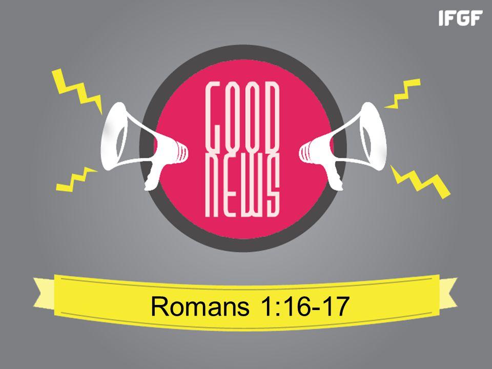 Romans 1:16-17