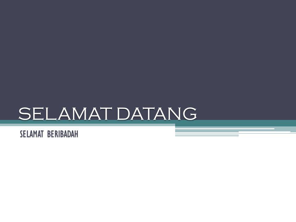 SELAMAT DATANG SELAMAT BERIBADAH