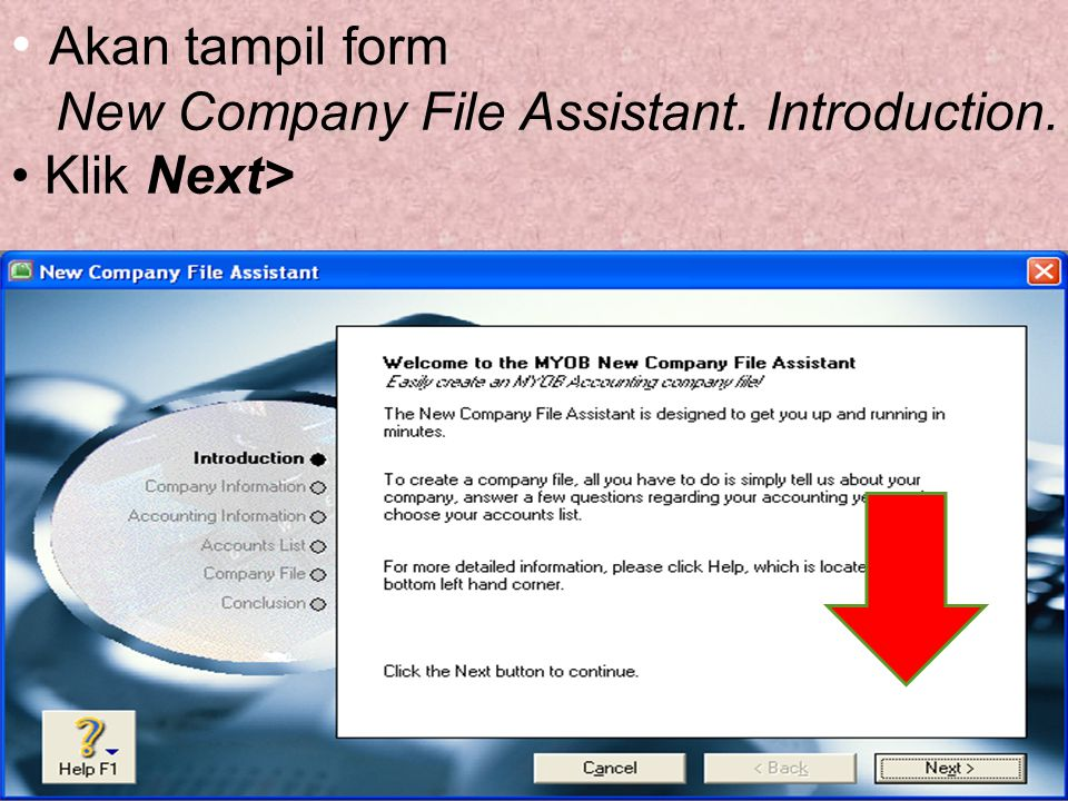 Akan tampil form New Company File Assistant. Introduction. Klik Next>