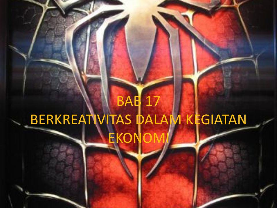 BAB 17 BERKREATIVITAS DALAM KEGIATAN EKONOMI