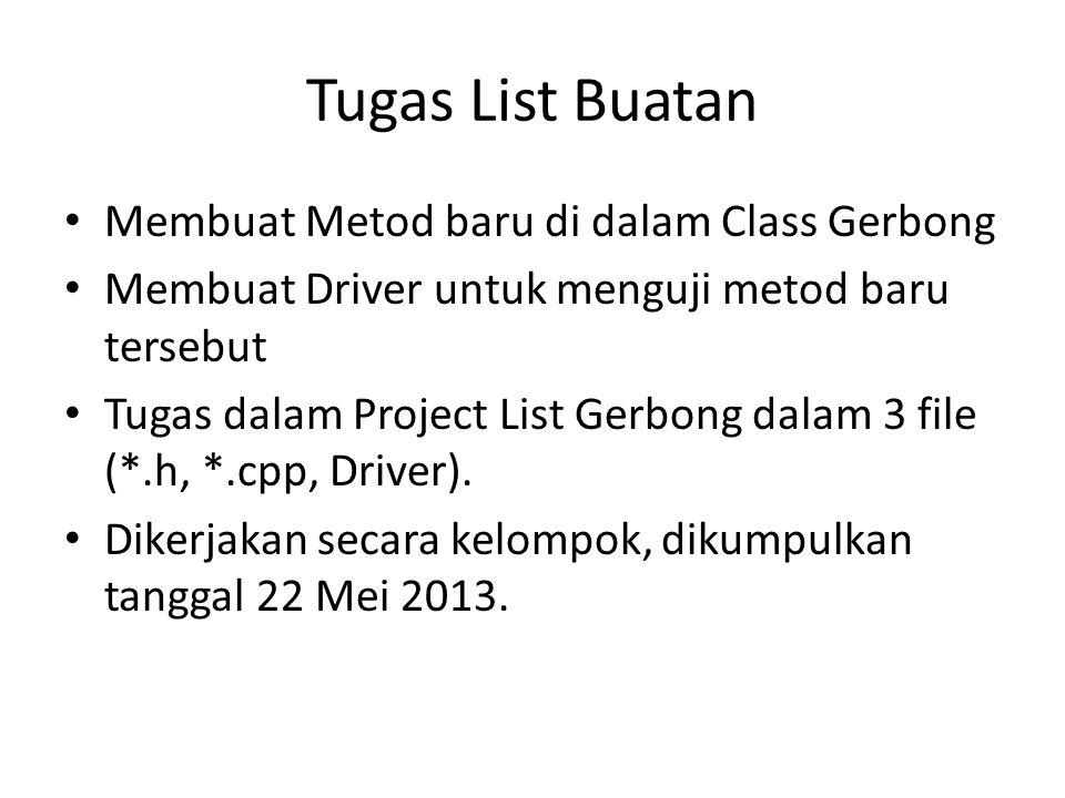 Tugas List Buatan Membuat Metod baru di dalam Class Gerbong Membuat Driver untuk menguji metod baru tersebut Tugas dalam Project List Gerbong dalam 3