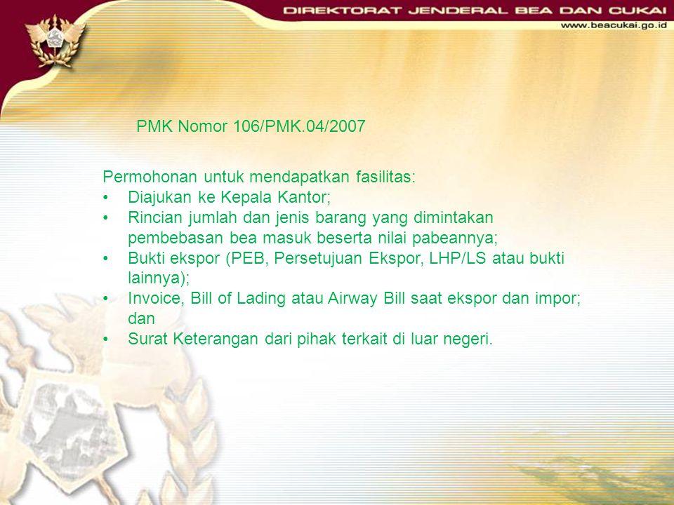 PMK Nomor 106/PMK.04/2007 Dikecualikan dari pembebasan atas pemasukan barang dalam kualitas yang sama, yang pada saat impor awalnya telah memperoleh f