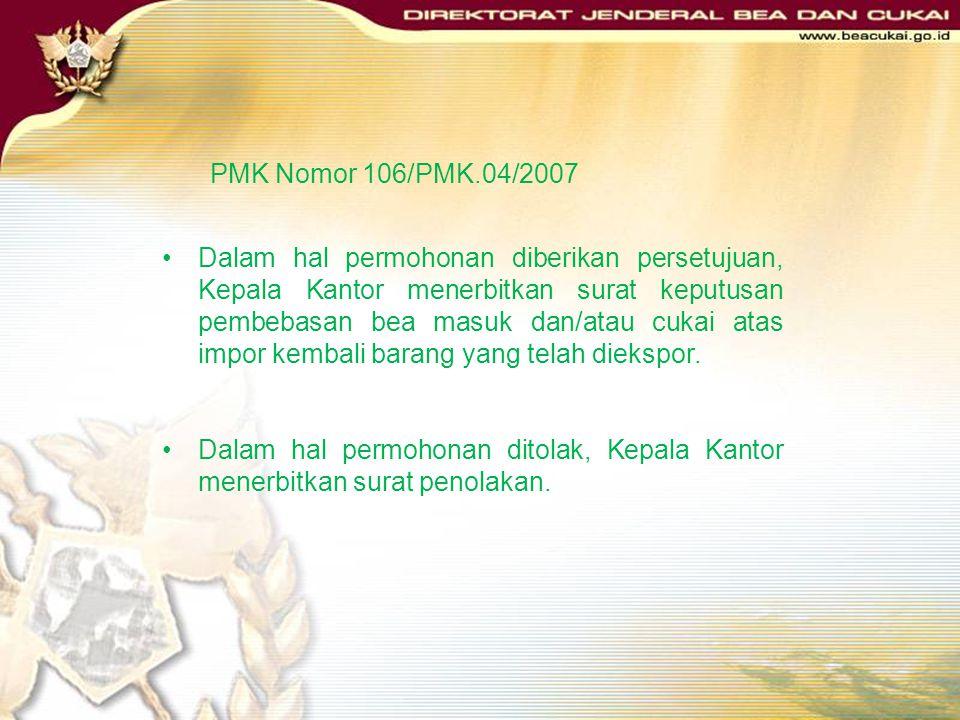 PMK Nomor 106/PMK.04/2007 Permohonan untuk mendapatkan fasilitas: Diajukan ke Kepala Kantor; Rincian jumlah dan jenis barang yang dimintakan pembebasa