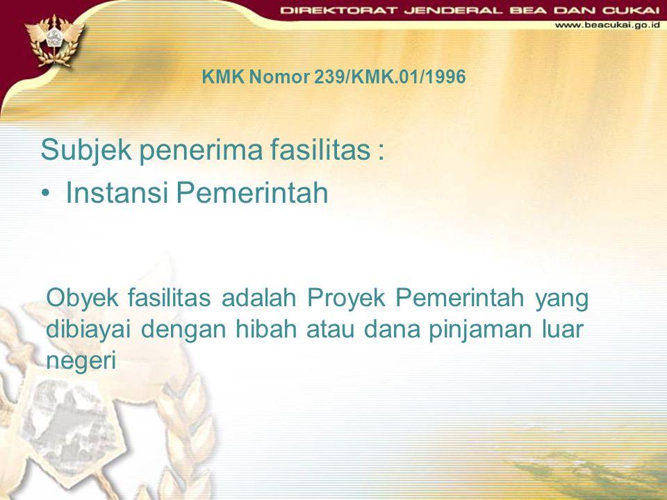 BARANG PROYEK PEMERINTAH DASAR HUKUM: Peraturan Pemerintah Nomor 42 Tahun 1995 Pasal 26 ayat (1) huruf j Undang-Undang Nomor 17 Tahun 2006 Keputusan M