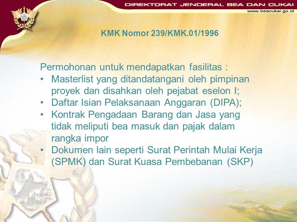 KMK Nomor 239/KMK.01/1996 DEFINISI Proyek pemerintah adalah proyek yang tercantum dalam daftar isian proyek (DIP) atau dokumen yang dipersamakan denga