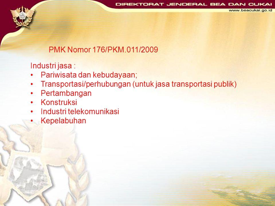 PMK Nomor 176/PKM.011/2009 Subjek penerima fasilitas : Industri yang menghasilkan barang; dan/atau Industri yang menghasilkan jasa. Pembebasan Bea Mas