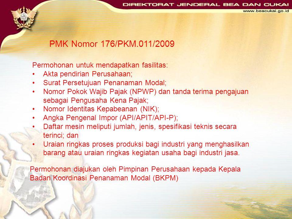 PMK Nomor 176/PKM.011/2009 Industri jasa : Pariwisata dan kebudayaan; Transportasi/perhubungan (untuk jasa transportasi publik) Pertambangan Konstruks