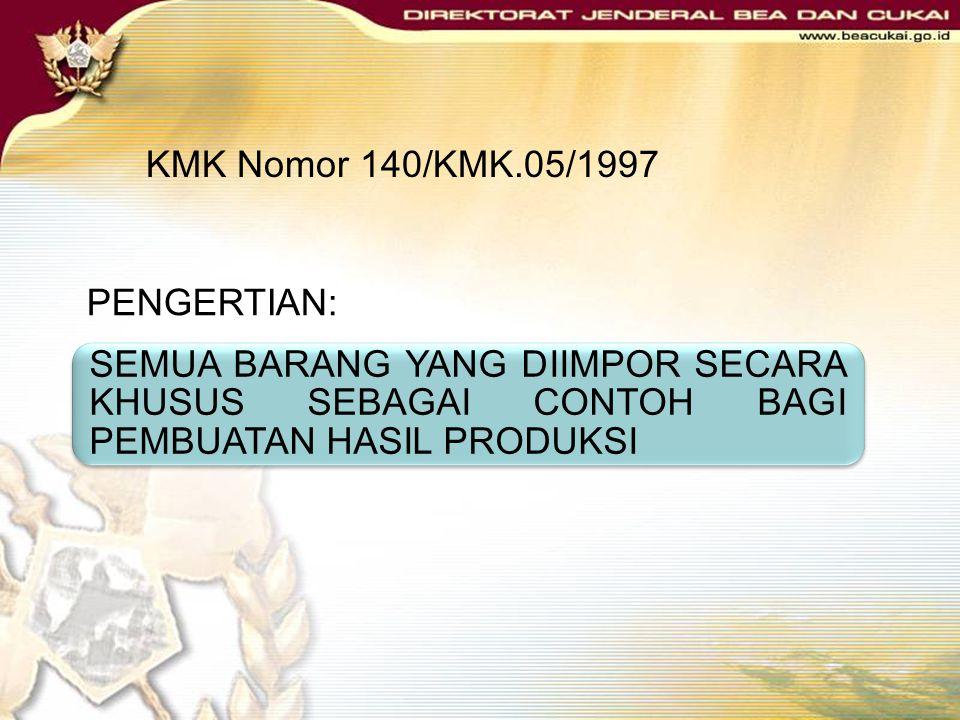 BARANG CONTOH DASAR HUKUM: Pasal 25 ayat (1) huruf j Undang-Undang Nomor 17 Tahun 2006 Keputusan Menteri Keuangan Nomor 140/KMK.05/1997 tentang Pembeb