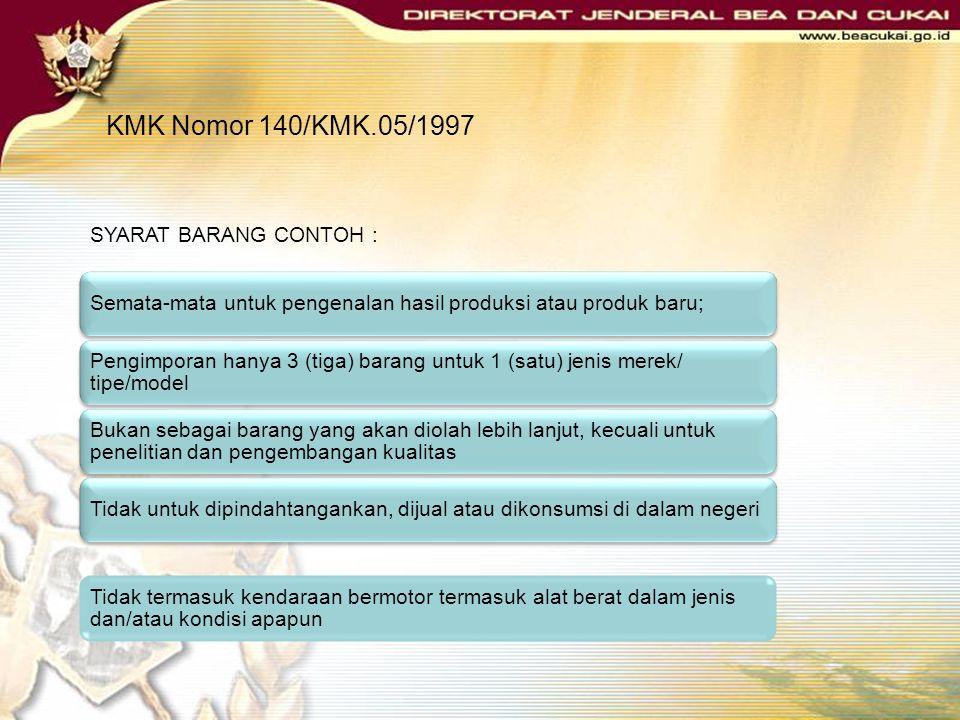 KMK Nomor 140/KMK.05/1997 PENGERTIAN: SEMUA BARANG YANG DIIMPOR SECARA KHUSUS SEBAGAI CONTOH BAGI PEMBUATAN HASIL PRODUKSI