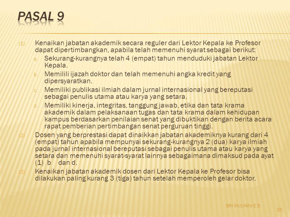 (1) Kenaikan jabatan akademik secara reguler dari Lektor Kepala ke Profesor dapat dipertimbangkan, apabila telah memenuhi syarat sebagai berikut: a. S