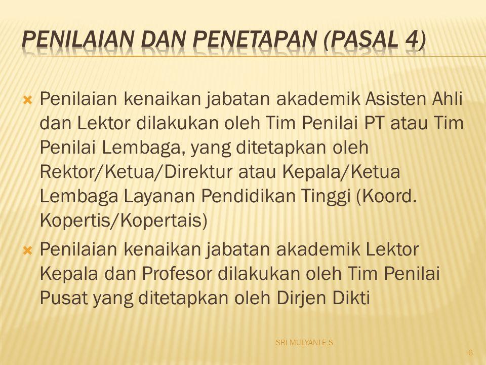  Penilaian kenaikan jabatan akademik Asisten Ahli dan Lektor dilakukan oleh Tim Penilai PT atau Tim Penilai Lembaga, yang ditetapkan oleh Rektor/Ketu