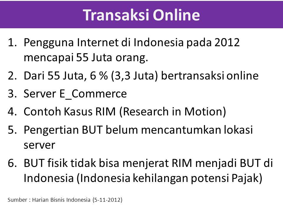 Transaksi Online 1.Pengguna Internet di Indonesia pada 2012 mencapai 55 Juta orang.