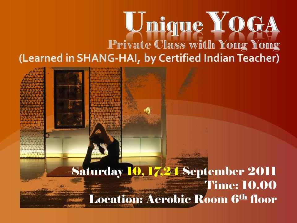 Hari SABTU 10,17,24 September 2011 JAM: 10.00 Lokasi: Ruang Aerobic Lt 6