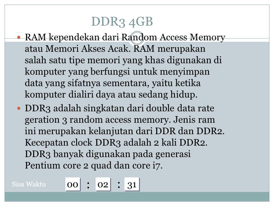 DDR3 4GB RAM kependekan dari Random Access Memory atau Memori Akses Acak.