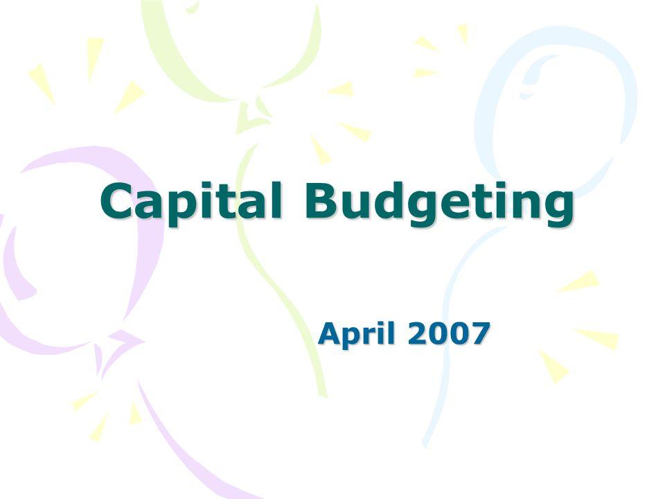 Capital Budgeting April 2007