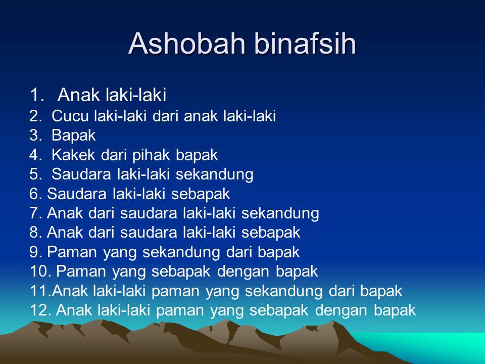 Ashobah binafsih 1.Anak laki-laki 2.Cucu laki-laki dari anak laki-laki 3.