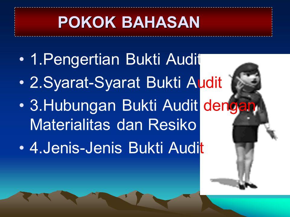 b) Bukti perhitungan  Bukti yg didapat dari perhitungan yg dilakukan sendiri oleh auditor.
