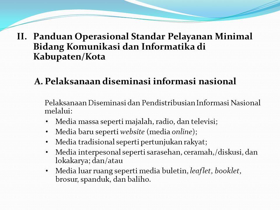 II. Panduan Operasional Standar Pelayanan Minimal Bidang Komunikasi dan Informatika di Kabupaten/Kota A.Pelaksanaan diseminasi informasi nasional Pela