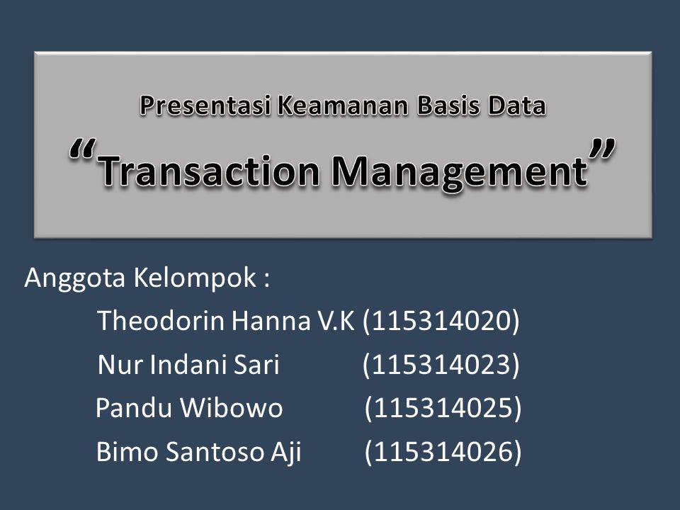 Anggota Kelompok : Theodorin Hanna V.K (115314020) Nur Indani Sari (115314023) Pandu Wibowo (115314025) Bimo Santoso Aji (115314026)