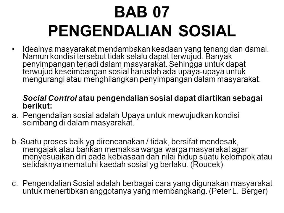 BAB 07 PENGENDALIAN SOSIAL Idealnya masyarakat mendambakan keadaan yang tenang dan damai.