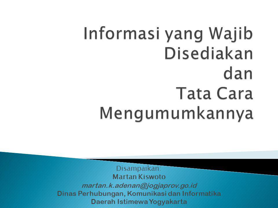 Disampaikan: Martan Kiswoto martan.k.adenan@jogjaprov.go.id Dinas Perhubungan, Komunikasi dan Informatika Daerah Istimewa Yogyakarta