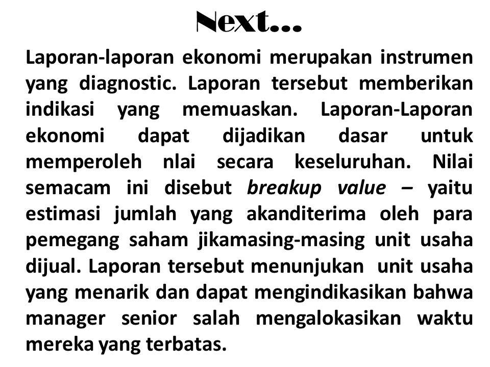 Next… Laporan-laporan ekonomi merupakan instrumen yang diagnostic. Laporan tersebut memberikan indikasi yang memuaskan. Laporan-Laporan ekonomi dapat