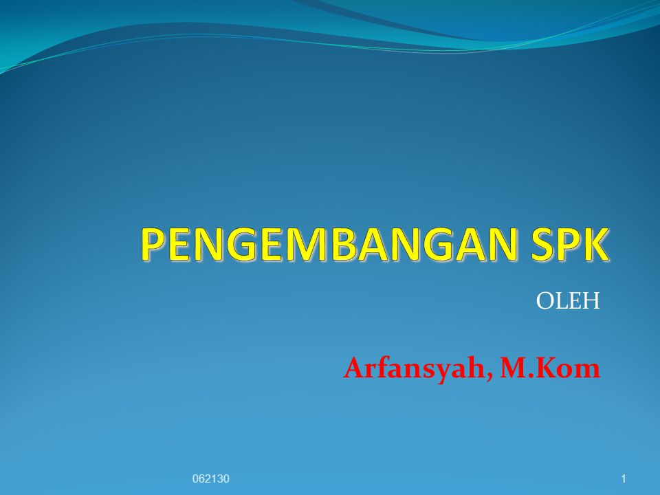 PENGEMBANGAN SPK I.TEKNIK PERANCANGAN SPK II. PENDEKATAN PENGEMBANGAN SISTEM III.