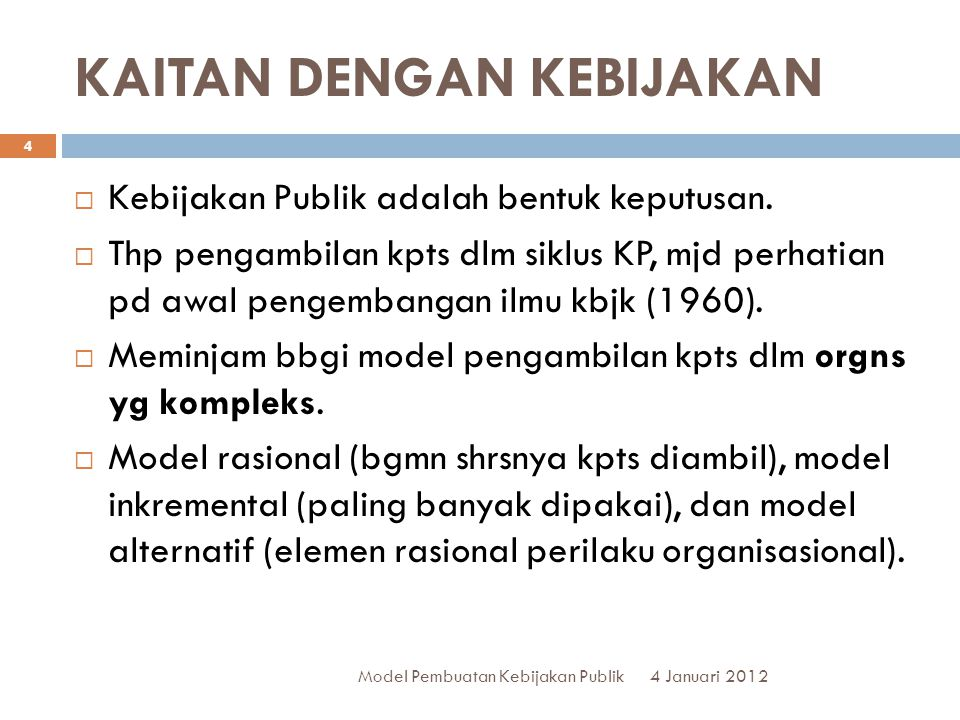 TERIMA KASIH 4 Januari 2012 35 Model Pembuatan Kebijakan Publik