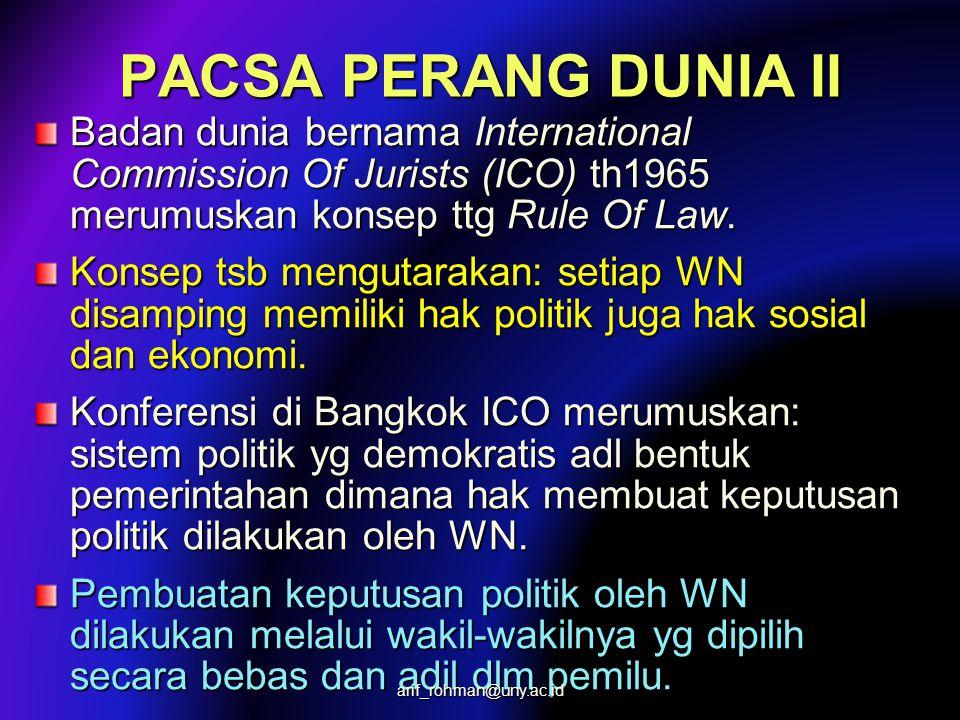 PACSA PERANG DUNIA II Badan dunia bernama International Commission Of Jurists (ICO) th1965 merumuskan konsep ttg Rule Of Law. Konsep tsb mengutarakan: