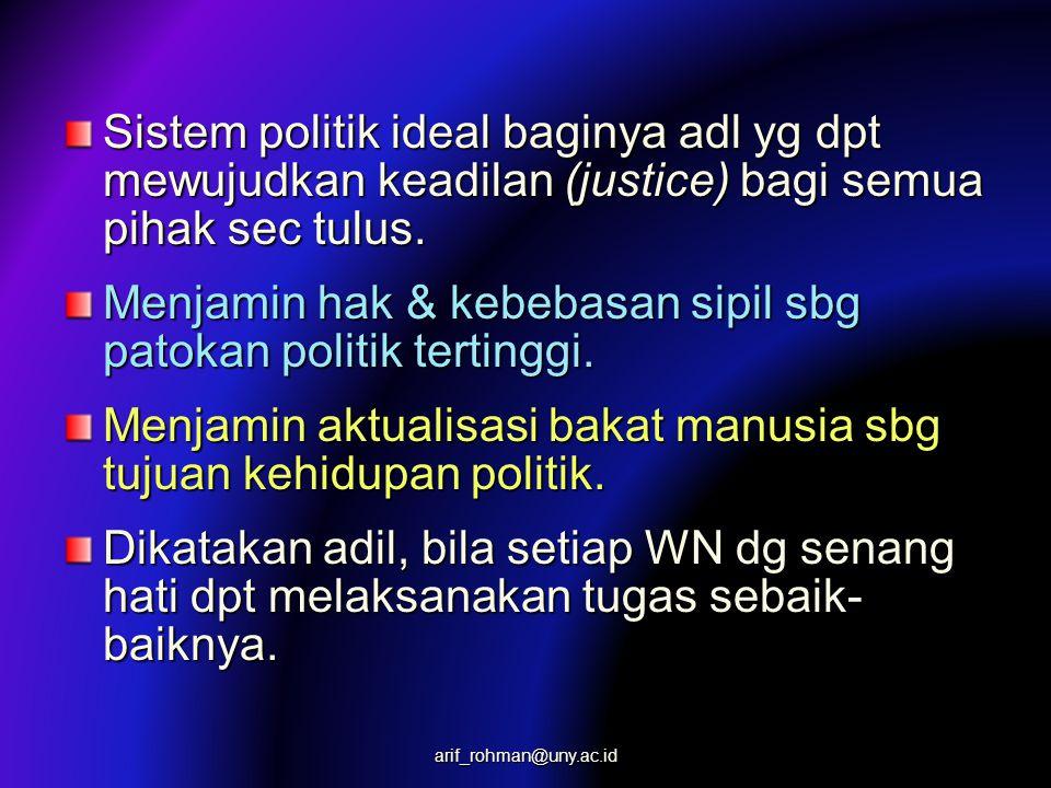 Sistem politik ideal baginya adl yg dpt mewujudkan keadilan (justice) bagi semua pihak sec tulus. Menjamin hak & kebebasan sipil sbg patokan politik t