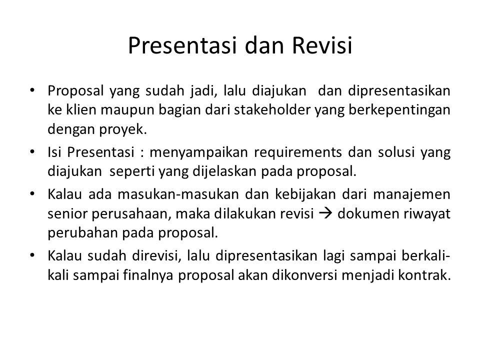 Presentasi dan Revisi Proposal yang sudah jadi, lalu diajukan dan dipresentasikan ke klien maupun bagian dari stakeholder yang berkepentingan dengan proyek.