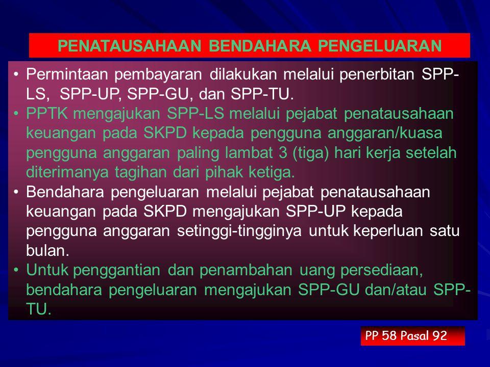 Permintaan pembayaran dilakukan melalui penerbitan SPP- LS, SPP-UP, SPP-GU, dan SPP-TU. PPTK mengajukan SPP-LS melalui pejabat penatausahaan keuangan