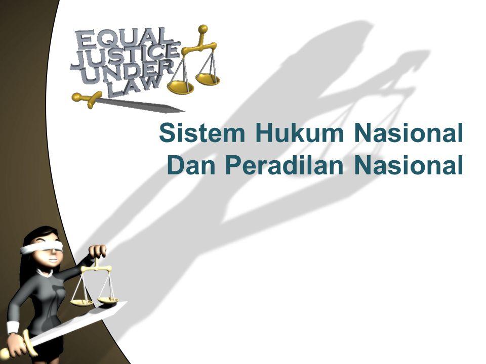 Sistem Hukum Nasional Dan Peradilan Nasional