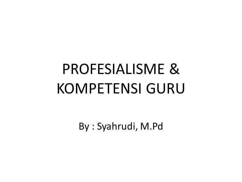 Pengembangan Sikap Profesional : 1.Pengembangan Sikap selama Pendidikan Prajabatan 2.Pengembangan sikap selama dalam jabatan.