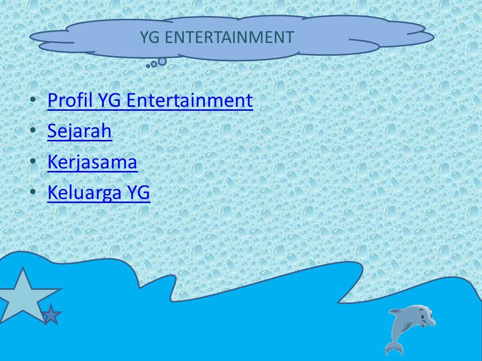Profil YG Entertainment Sejarah Kerjasama Keluarga YG YG ENTERTAINMENT